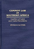 Common Law in Southern Africa: Conflict of Laws and Torts Precedents