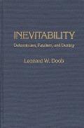 Inevitability: Determinism, Fatalism, and Destiny