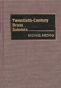 Twentieth-Century Brass Soloists
