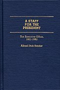 A Staff for the President: The Executive Office, 1921-1952