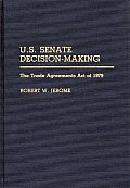 U.S. Senate Decision-Making: The Trade Agreement Act of 1979