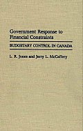 Government Response to Financial Constraints: Budgetary Control in Canada