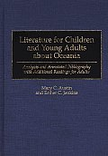 Literature for Children and Young Adults about Oceania: Analysis and Annotated Bibliography with Additional Readings for Adults