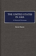 United States In Asia A Historical Dictionary
