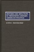 Reform and Reaction in Twentieth Century American Politics