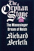The Orphan Stone: The Minnesinger Dream of Reich