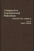 Comparative Constitutional Federalism: Europe and America