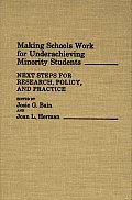 Making Schools Work for Underachieving Minority Students: Next Steps for Research, Policy, and Practice