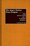 The Army's Nuclear Power Program: The Evolution of a Support Agency
