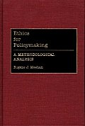 Ethics for Policymaking: A Methodological Analysis