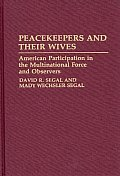 Peacekeepers and Their Wives: American Participation in the Multinational Force and Observers