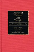 Anarchist Thinkers and Thought: An Annotated Bibliography