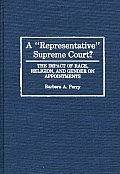 A Representative Supreme Court? the Impact of Race, Religion, and Gender on Appointments