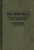 For Democracy: The Noble Character and Tragic Flaws of the Middle Class