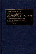 Soviet Security and Intelligence Organizations 1917-1990: A Biographical Dictionary and Review of Literature in English