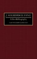 J. Sheridan Le Fanu: A Bio-Bibliography