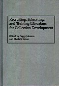 Recruiting, Educating, and Training Librarians for Collection Development