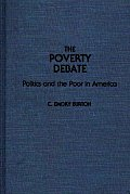 The Poverty Debate: Politics and the Poor in America