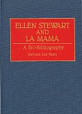 Ellen Stewart and La Mama: A Bio-Bibliography