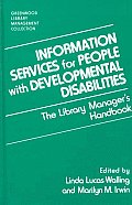 Information Services for People with Developmental Disabilities: The Library Manager's Handbook