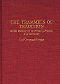 The Trammels of Tradition: Social Democracy in Britain, France, and Germany