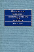 The American Synagogue: A Historical Dictionary and Sourcebook