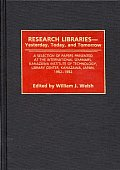 Research Libraries -- Yesterday, Today, and Tomorrow: A Selection of Papers Presented at the International Seminars, Kanazawa Institute of Technology,