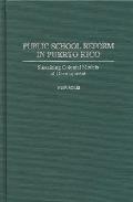 Public School Reform in Puerto Rico: Sustaining Colonial Models of Development