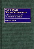 Third World Women's Literatures: A Dictionary and Guide to Materials in English