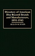 Directory of American Disc Record Brands and Manufacturers, 1891-1943