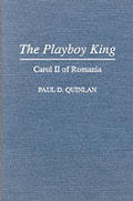 The Playboy King: Carol II of Romania