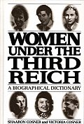 Women Under the Third Reich: A Biographical Dictionary