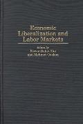 Economic Liberalization and Labor Markets