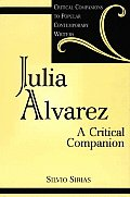 Julia Alvarez: A Critical Companion