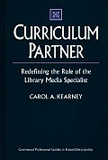 Curriculum Partner: Redefining the Role of the Library Media Specialist