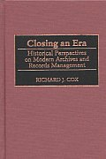 Closing an Era: Historical Perspectives on Modern Archives and Records Management