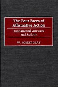 The Four Faces of Affirmative Action: Fundamental Answers and Actions