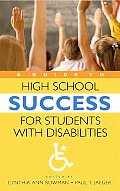 A Guide to High School Success for Students with Disabilities