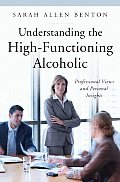 Understanding the High Functioning Alcoholic Professional Views & Personal Insights