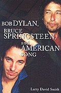 Bob Dylan, Bruce Springsteen, and American Song