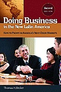 Doing Business in the New Latin America Keys to Profit in Americas Next Door Markets