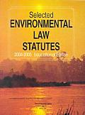 Selected Environmental Law Statutes 2004-2005: Education Edition