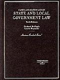State and Local Government Law, Cases and Materials (6TH 04 - Old Edition)