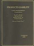 Fischer, Green, Powers and Sanders' Cases and Materials on Products Liability, 4th (American Casebook Series)