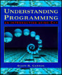 Understanding Programming: An Introduction Using C++