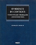 Evidence in Context Evidentiary Problems & Exercises