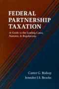 American Casebooks: Federal Partnership Taxation: A Guide to the Leading Cases, Statutes & Regulations