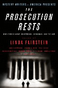 Mystery Writers of America Presents the Prosecution Rests New Stories about Courtrooms Criminals & the Law