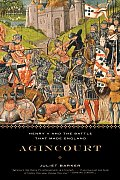 Agincourt Henry V & the Battle That Made England