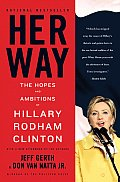 Her Way The Hopes & Ambitions of Hillary Rodham Clinton